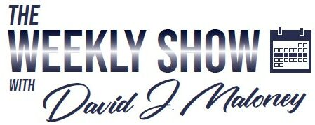 The Weekly Show with David J. Maloney